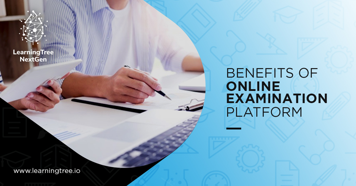 Benefits of online examination platform - Learningtree NextGen Pvt Ltd